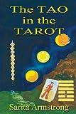 The Tao in the Tarot, Sarita Armstrong, 0957264038
