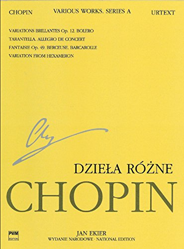 Various Works for Piano, Series A: Chopin National Edition 12A, Volume XII (National Edition: Series A: Works Published During Chopin's Lifetime / ... Serie A: Utwory Wydane Za Zycia Chopina)