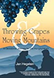 Throwing Grapes and Moving Mountains, Jan Hegelein, 1449775934