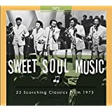 Sweet Soul Music-23 Scorching Classics from 1973