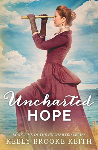 Uncharted Hope by [Keith, Keely Brooke]