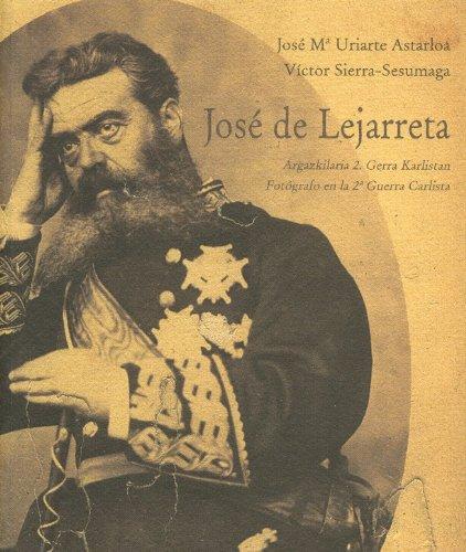 Descargar Libro José De Lejarreta, Fotografo En La Segunda Guerra Carlista Jose Maria Uriarte Astarloa