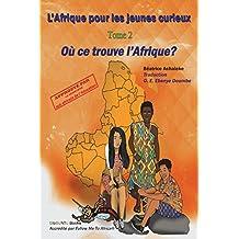 L'Afrique pour les jeunes curieux - Livre 2: Ou se trouve l'Afrique?
