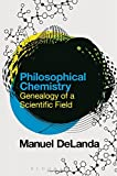 Philosophical Chemistry: Genealogy of a Scientific Field