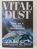 img - for Vital Dust: Life As A Cosmic Imperative book / textbook / text book
