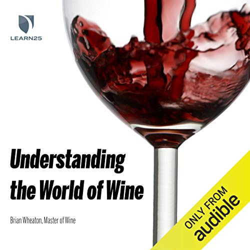 Understanding the World of Wine by Brian Wheaton