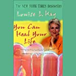 You Can Heal Your Life (Unabridged, Adapted for Audio) | Louise L. Hay