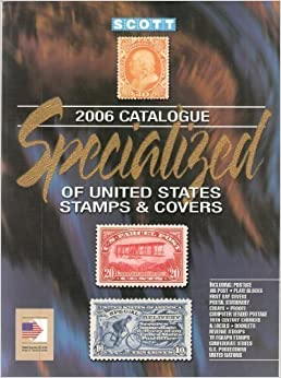 Scott Specialized Catalogue United States Stamps & Covers 2006, 84th Edition