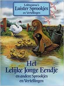 Sprookjes en Vertellingen (Fairy Tales and Stories) -Het Lelijke