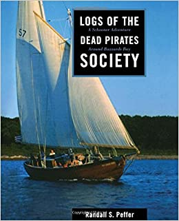 Logs of the Dead Pirates Society: A Schooner Adventure Around