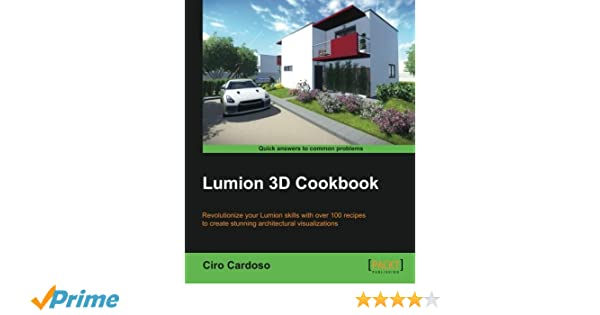 Lumion 3D Cookbook: Ciro Cardoso: 9781783550937: Amazon com