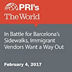 In Battle for Barcelona's Sidewalks, Immigrant Vendors Want a Way Out | Amanda Kersey