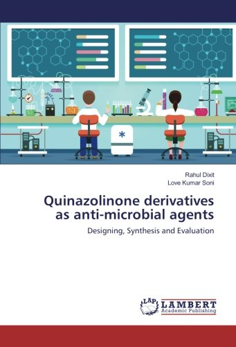 Download Quinazolinone derivatives as anti-microbial agents: Designing, Synthesis and Evaluation pdf epub