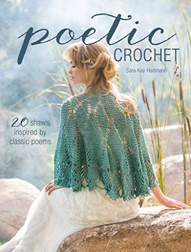Poetic Crochet: 20 Shawls Inspired by Classic (Shawl Crochet Pattern)