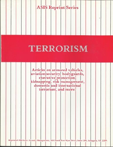 Terrorism  Asis Reprint Series   Articles On Armored Vehicles  Armored Vehicles  Aviation Security  Bodyguards  Executive Protection  Kidnapping  Risk Management  Domestic And International Terrorism  And More  1986