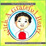 With A Grateful Heart: A Jamaican Children's Story On Values (How Fi Grow Yuh Pickney)