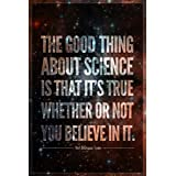 The Good Thing About Science Neil deGrasse Tyson Quote Poster 12x18