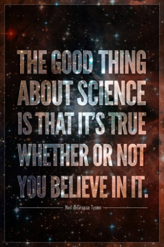 the-good-thing-about-science-neil-degrasse-tyson-quote-poster-12x18