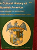 A Cultural History of Spanish America, Mariano Picon-Salas, 0520010124