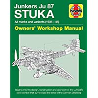 Junkers JU 87 ' Stuka' Manual (Owners Workshop Manual) (Haynes Manuals)