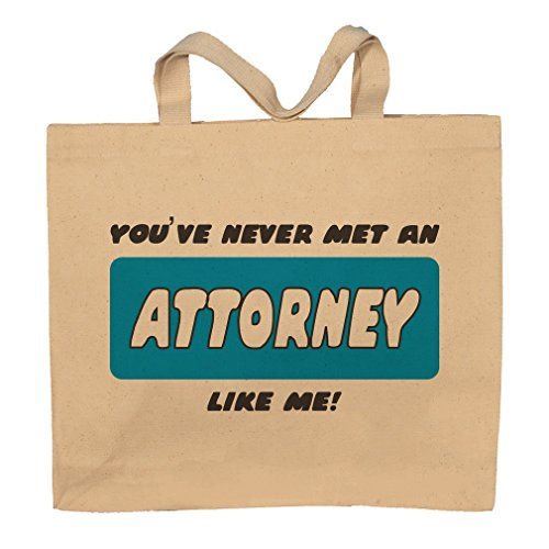 You've Never Met An Attorney Like Me! Totebag Bag by T-ShirtFrenzy
