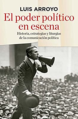 El poder político en escena (ENSAYO Y BIOGRAFÍA): Amazon.es ...