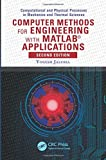 Computer Methods for Engineering with Matlab® Applications 9781591690368