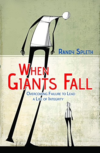When Giants Fall: Overcoming Failure to Lead a Life of Integrity