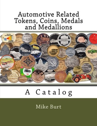 Automotive Related Tokens, Coins, Medals and Medallions: A Catalog