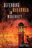 "SherAli Tareen, ""Defending Muhammad in Modernity"" (U Notre Dame Press, 2020)"