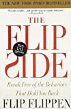 The Flip Side: Break Free of the Behaviors That