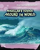 img - for Magellan's Voyage Around the World (Great Journeys Across Earth) book / textbook / text book