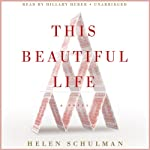 This Beautiful Life: A Novel | Helen Schulman