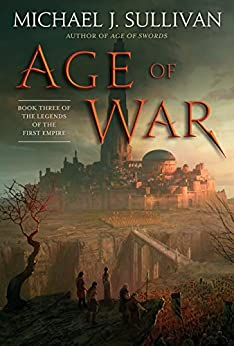 Age of War: Book Three of The Legends of the First Empire by [Sullivan, Michael J.]