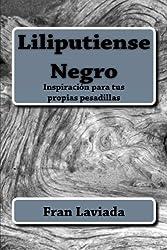 Liliputiense Negro: 22 historias cortas y oscuras (Spanish Edition)