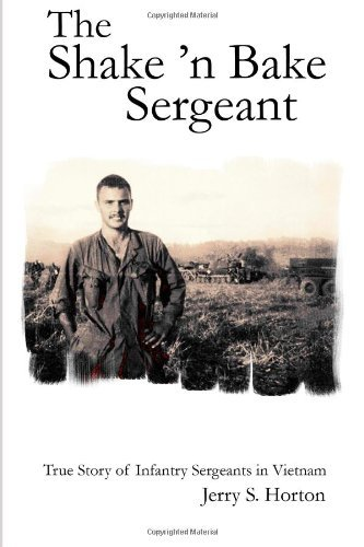 the-shake-n-bake-sergeant-true-story-of-infantry-sergeants-in-vietnam-paperback-2010-author-jerry-s-