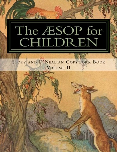 The Aesop for Children: Story and D'Nealian Copwork Book,