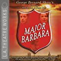 Major Barbara Performance by George Bernard Shaw Narrated by Kate Burton, Roger Rees, J. B. Blanc, Matt Gaydos, Brian George, Hamish Linklater, Henri Lubatti