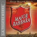 Major Barbara Performance by George Bernard Shaw Narrated by Kate Burton, Roger Rees, J. B. Blanc, Matt Gaydos, Brian George, Hamish Linklater, Henri Lubatti