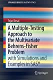 A Multiple-Testing Approach to the Multivariate Behrens-Fisher Problem, Tejas Desai, 1461464420