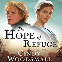 The Hope of Refuge: An Ada's House Novel Audiobook by Cindy Woodsmall Narrated by Cassandra Campbell