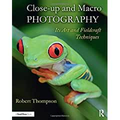 Close-up and Macro Photography: Its Art and Fieldcraft Techniques from Focal Press