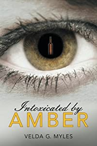 Intoxicated by Amber