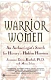 Front cover for the book Warrior Women: An Archaeologist's Search for History's Hidden Heroines by Jeannine Davis-Kimball