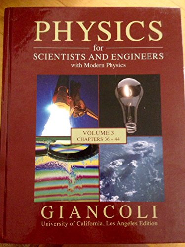 Physics for Scientists and Engineers with Modern Physics (Volume 3 Chapters 36-44, UCLA Edition volume 3)