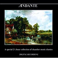 Andante: A Special 2 1/2 Hour Collection Of Chamber Music Classics