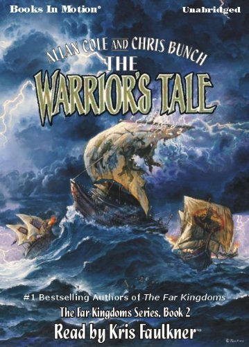 Download The Warriors Tale by Allan Cole and Chris Bunch (The Far Kingdoms Series, Book 2) from Books In Motion.com ebook