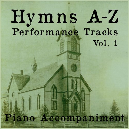 Hymns A Z Performance Tracks  Vol 1