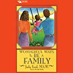 Wonderful Ways to Be a Family | Judy Ford, M.S.W.