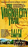 The Virginia City Trail: The Trail Drive, Book 7